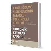 Kartlı Ödeme Sistemlerinin Tasarruf Üzerindeki Etkileri ve Ekonomik Katkılar Raporu