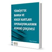 Türkiye'de Banka ve Kredi Kartları Operasyonlarının Hukuki Çerçevesi